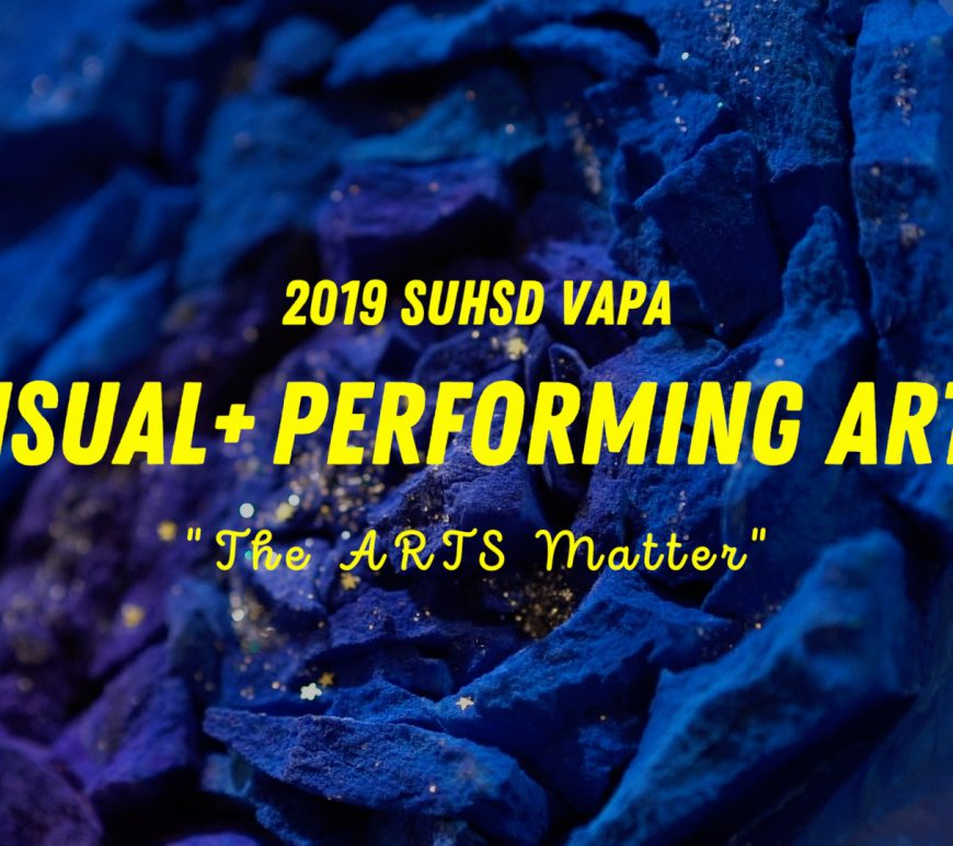 SUHSD VAPA 2019 - The ARTS Matter