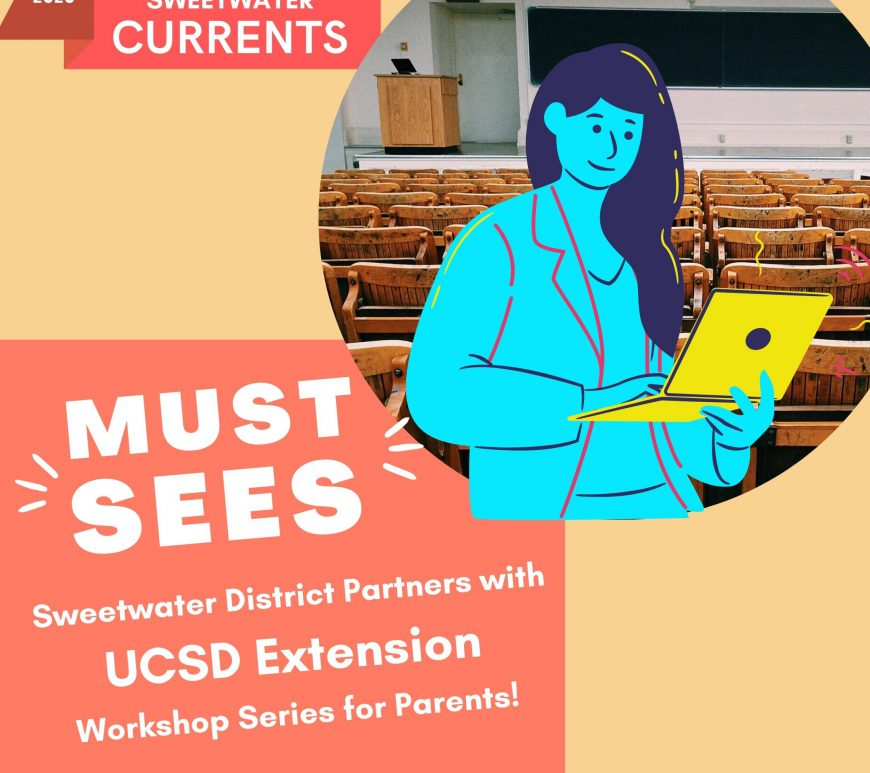 Must See - Sweetwater District Partners with UCSD Extension Workshop Series for Parents